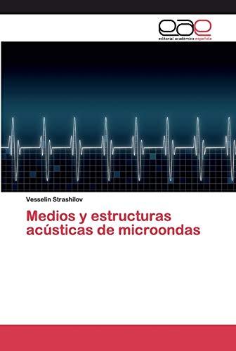Medios y estructuras acústicas de microondas