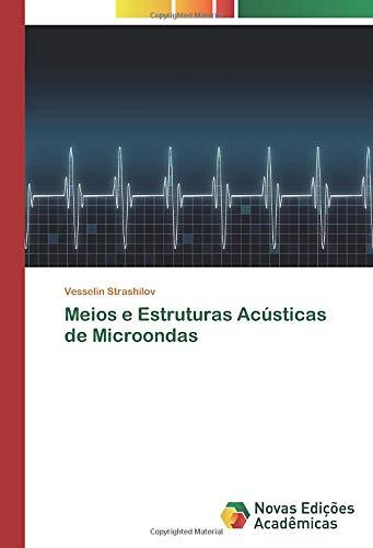 Meios e Estruturas Acústicas de Microondas